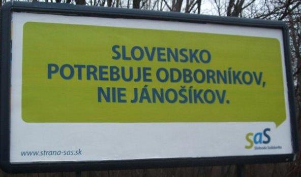 Billboard SAS: Slovensko potrebuje odborníkov, nie jánošíkov (22.3.2009)